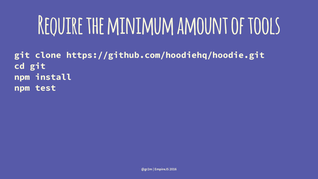 Require the minimum amount of tools git clone h...