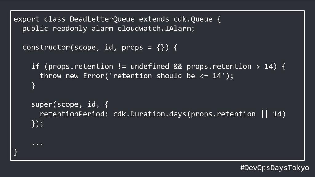 #DevOpsDaysTokyo export class DeadLetterQueue e...