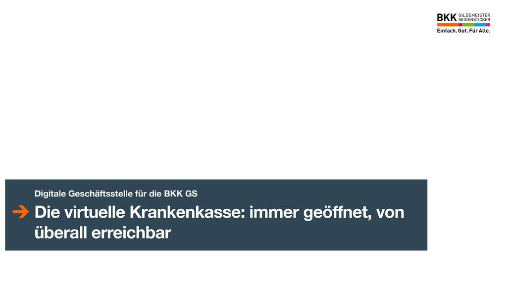 Digitale Geschäftsstelle für die BKK GS Die vir...