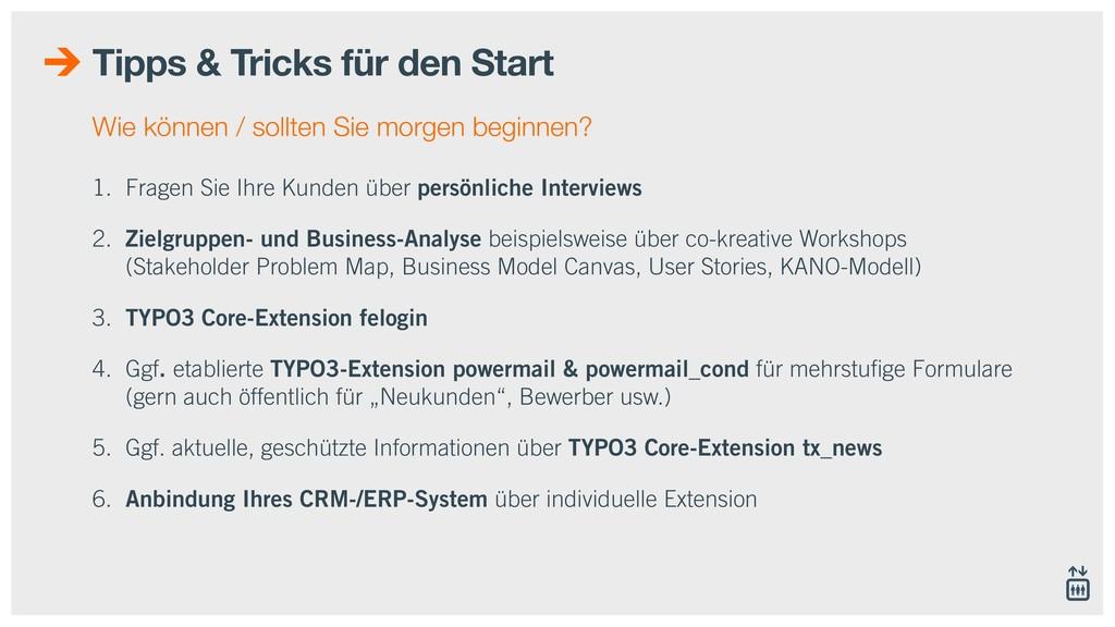 Tipps & Tricks für den Start 1. Fragen Sie Ihre...