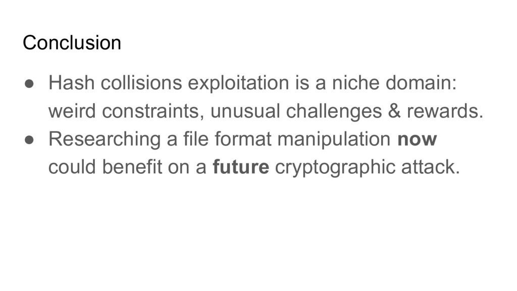 Conclusion ● Hash collisions exploitation is a ...