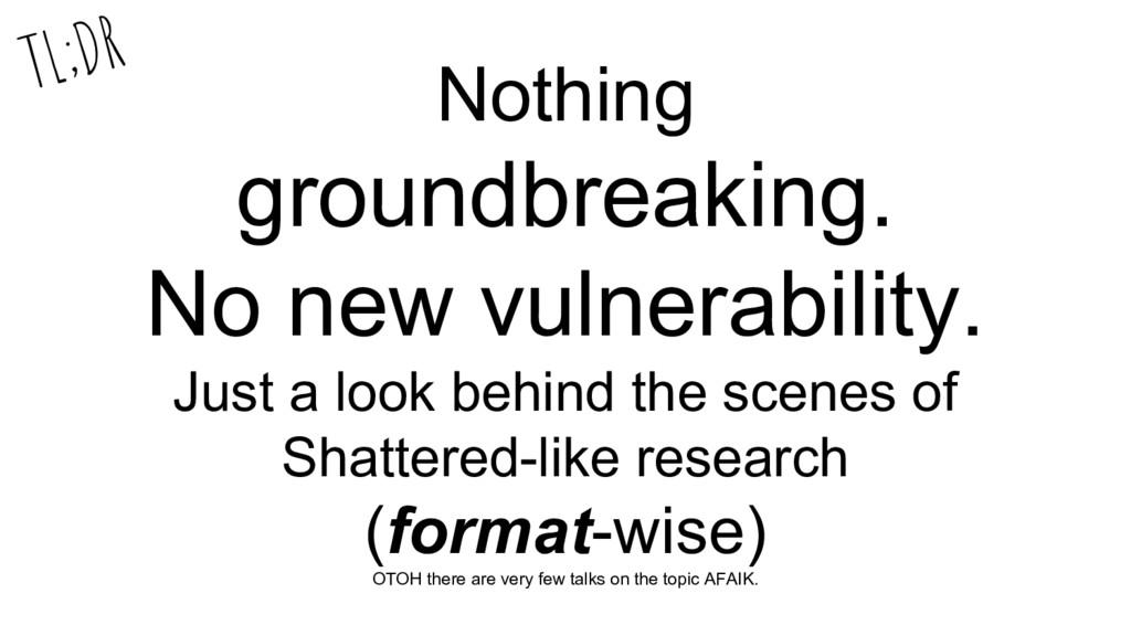 Nothing groundbreaking. No new vulnerability. J...