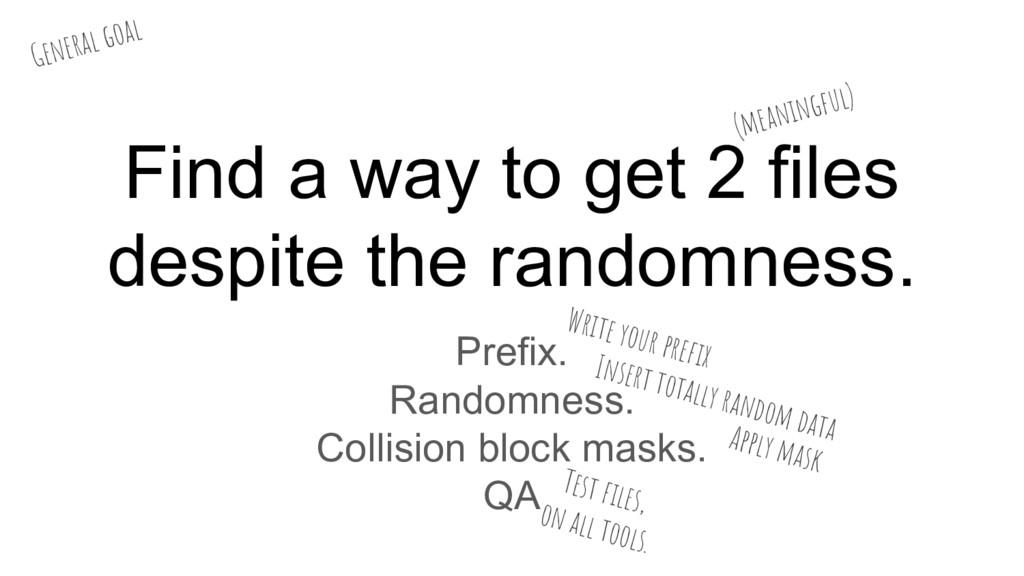 Find a way to get 2 files despite the randomnes...