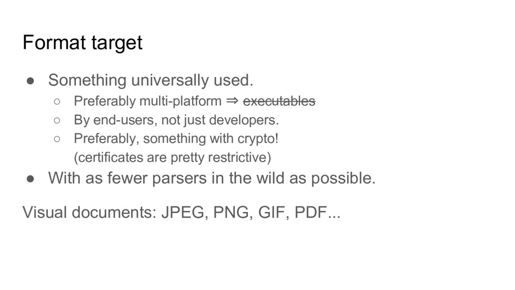 Format target ● Something universally used. ○ P...