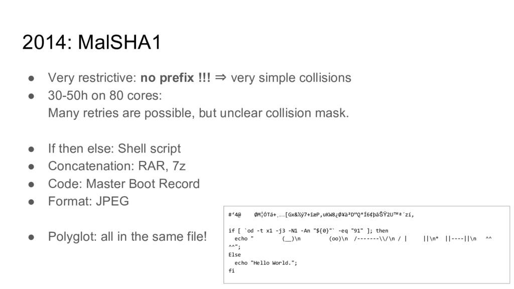 2014: MalSHA1 ● Very restrictive: no prefix !!!...