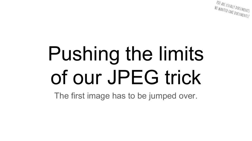 Pushing the limits of our JPEG trick PDF are us...