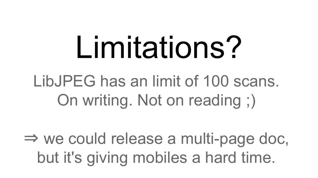 Limitations? LibJPEG has an limit of 100 scans....