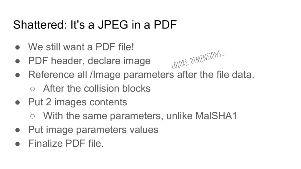 Shattered: It's a JPEG in a PDF ● We still want...