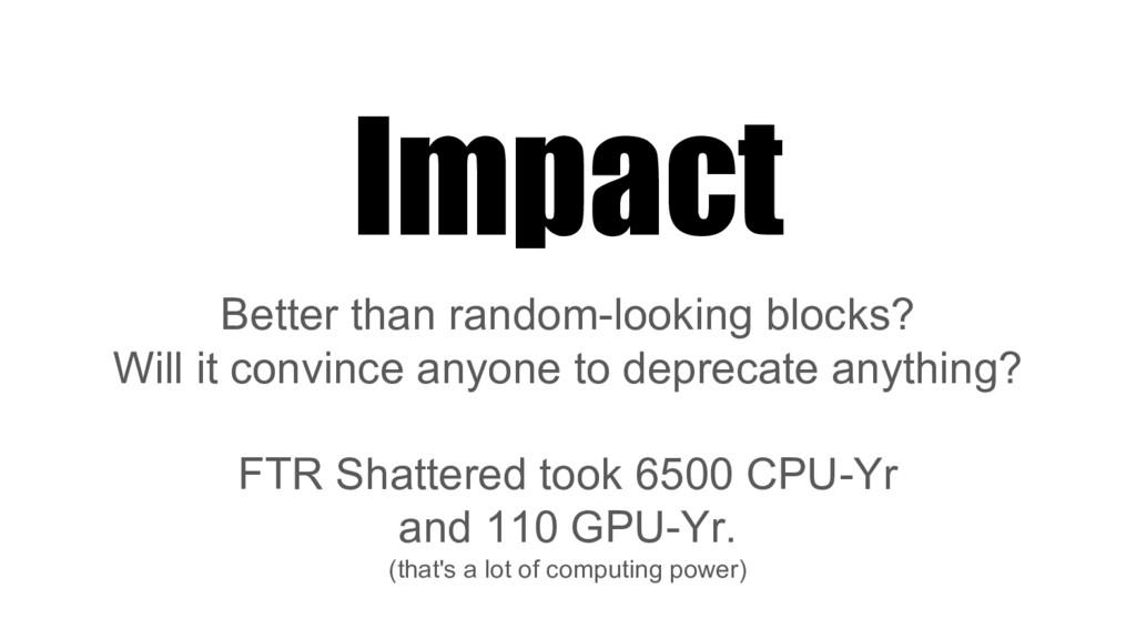 Impact Better than random-looking blocks? Will ...