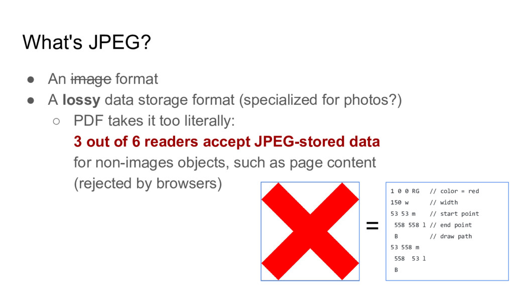 What's JPEG? ● An image format ● A lossy data s...