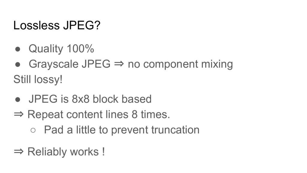 Lossless JPEG? ● Quality 100% ● Grayscale JPEG ...