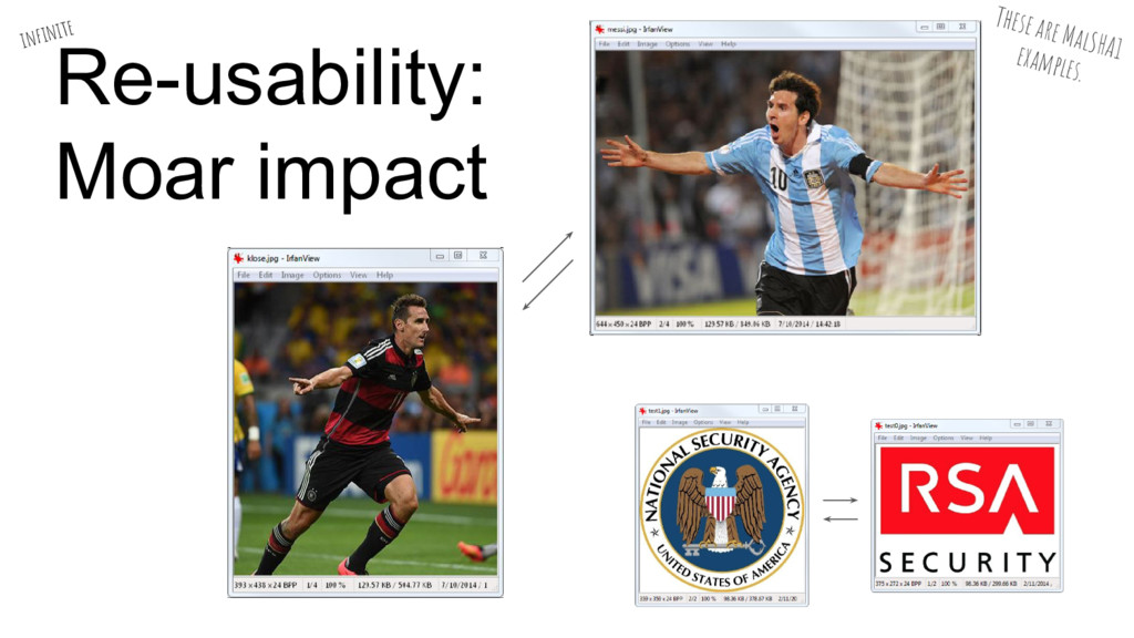 Re-usability: Moar impact infinite These are Ma...