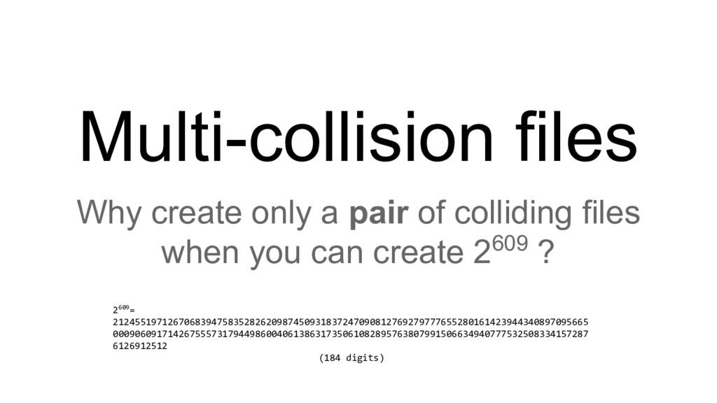 Multi-collision files Why create only a pair of...