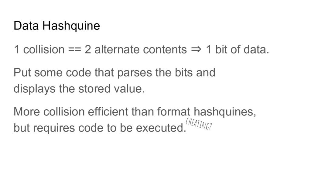 Data Hashquine 1 collision == 2 alternate conte...