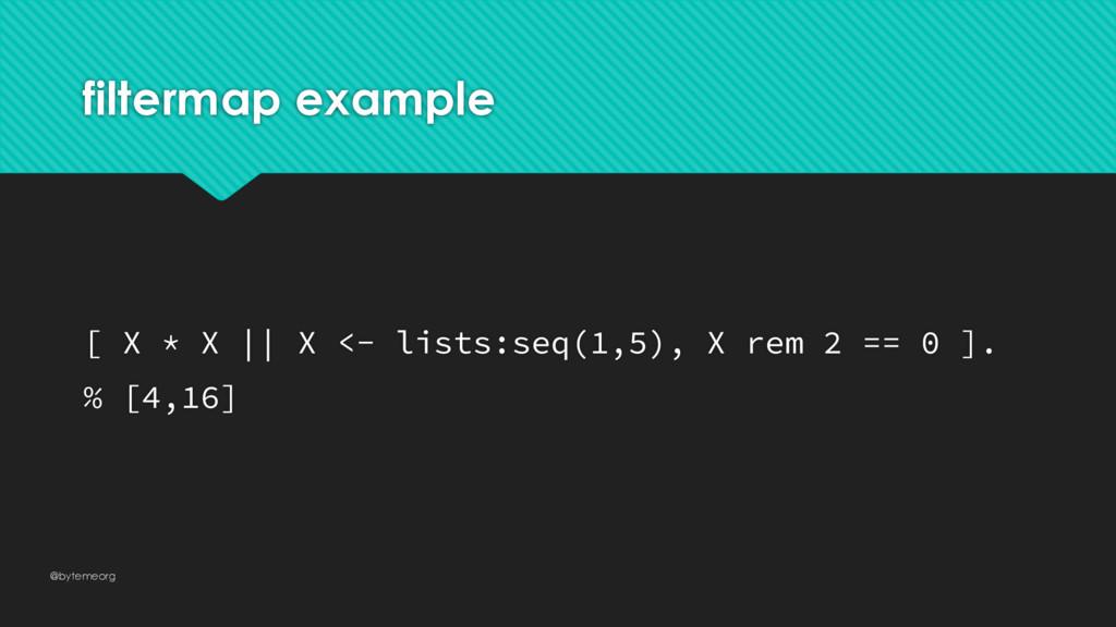filtermap example [ X * X    X <- lists:seq(1,5...