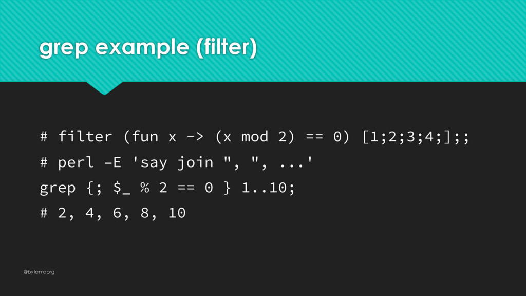 grep example (filter) # filter (fun x -> (x mod...