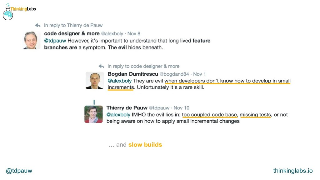 @tdpauw thinkinglabs.io … and slow builds