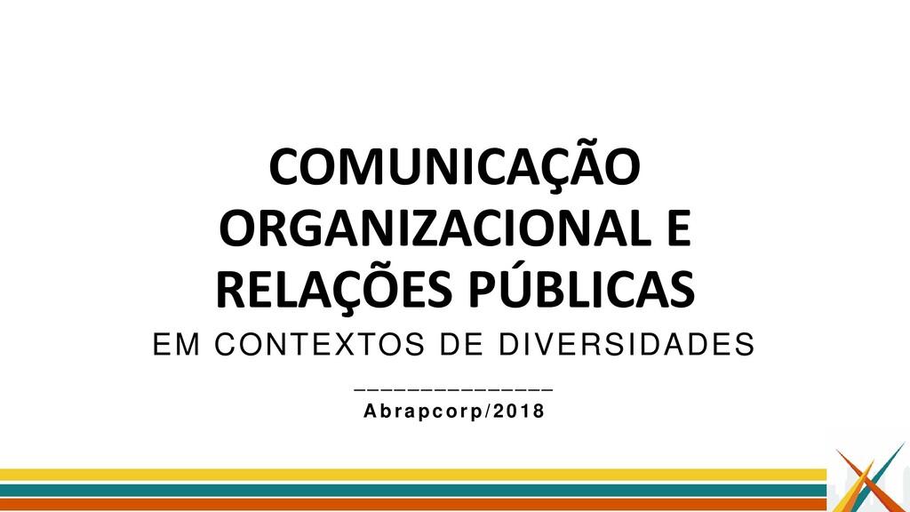 COMUNICAÇÃO ORGANIZACIONAL E RELAÇÕES PÚBLICAS ...