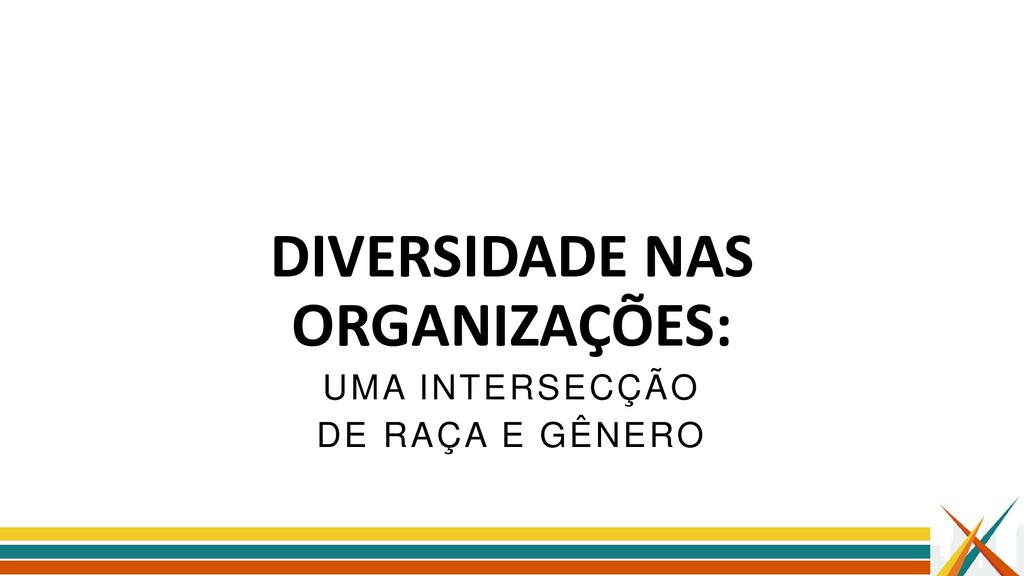 DIVERSIDADE NAS ORGANIZAÇÕES: UMA INTERSECÇÃO D...
