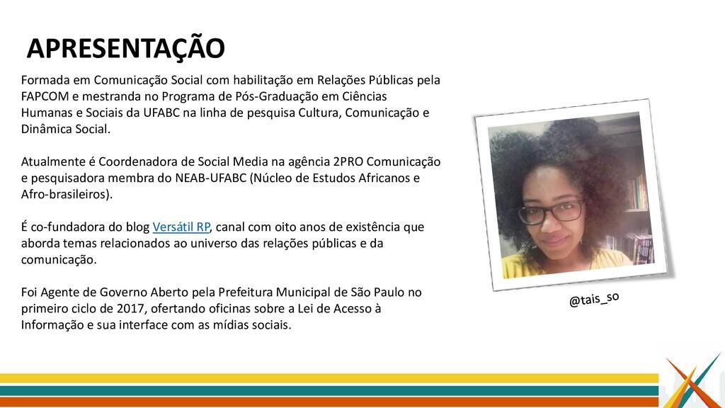 APRESENTAÇÃO Formada em Comunicação Social com ...
