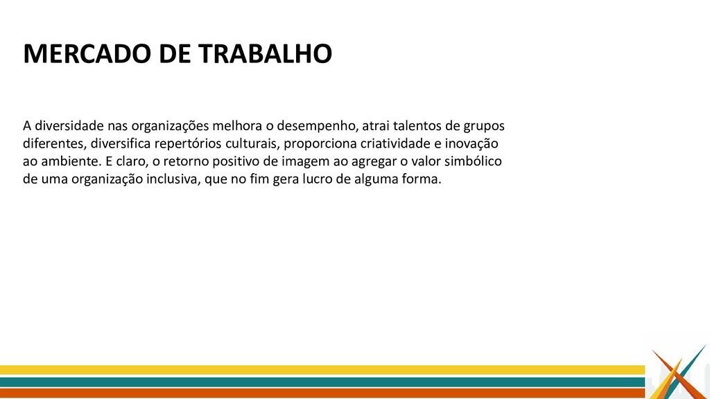 MERCADO DE TRABALHO A diversidade nas organizaç...