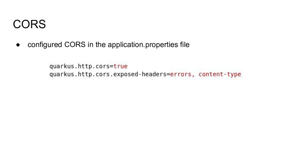 CORS ● configured CORS in the application.prope...