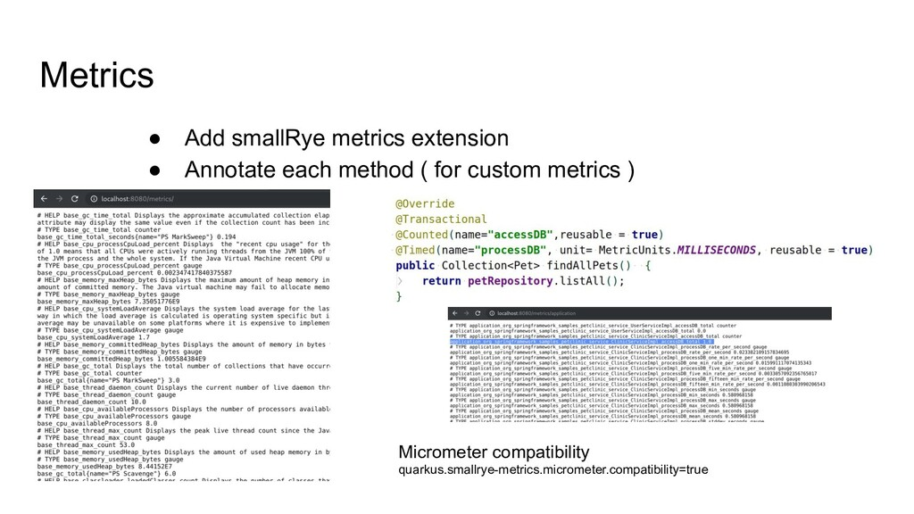 Metrics ● Add smallRye metrics extension ● Anno...
