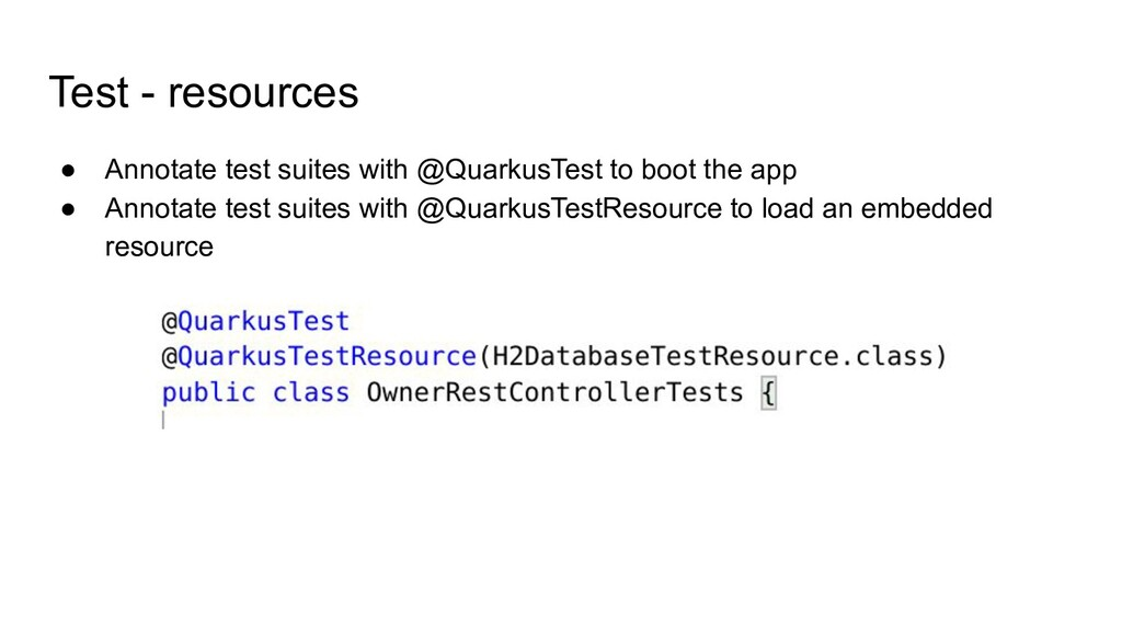 Test - resources ● Annotate test suites with @Q...