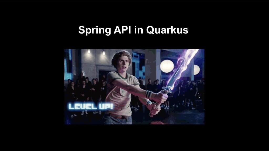Spring API in Quarkus