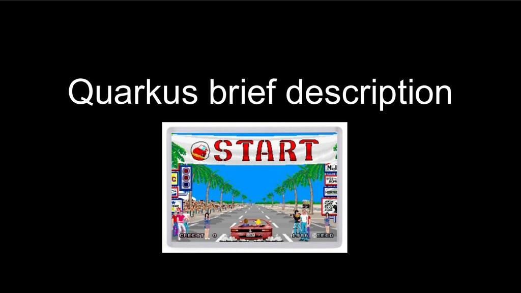 Quarkus brief description