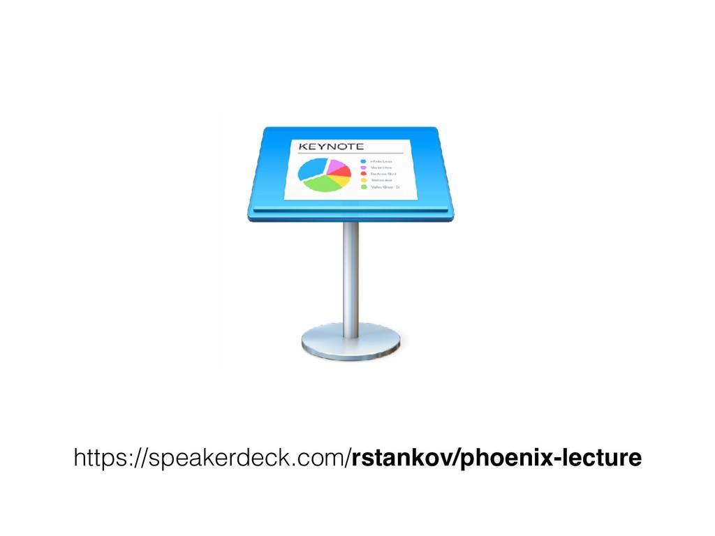 https://speakerdeck.com/rstankov/phoenix-lecture
