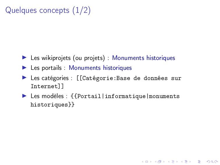Quelques concepts (1/2) Les wikiprojets (ou pro...