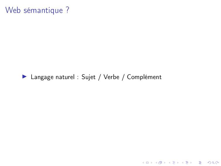 Web sémantique ? Langage naturel : Sujet / Verb...
