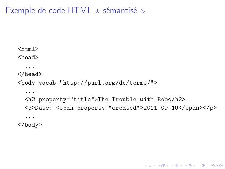 Exemple de code HTML « sémantisé » <html> <head...
