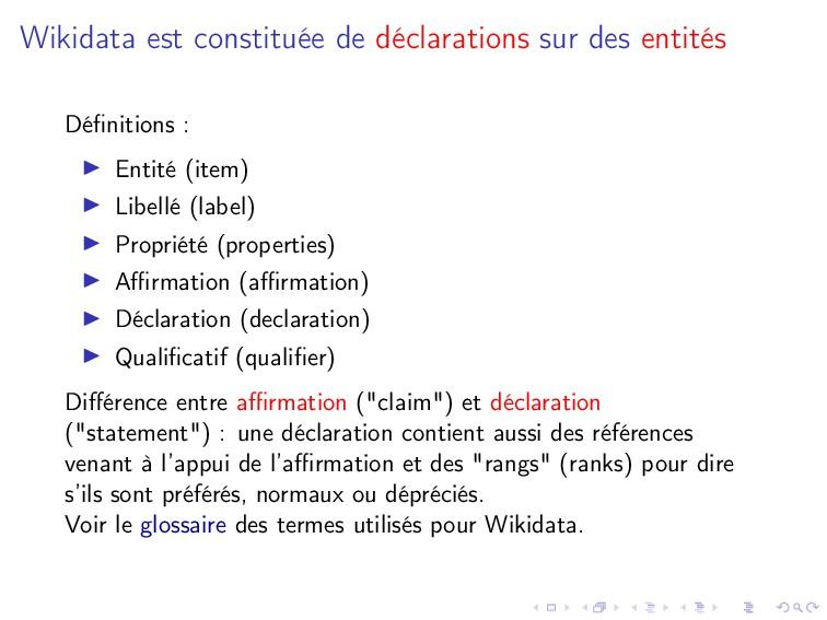 Wikidata est constituée de déclarations sur des...