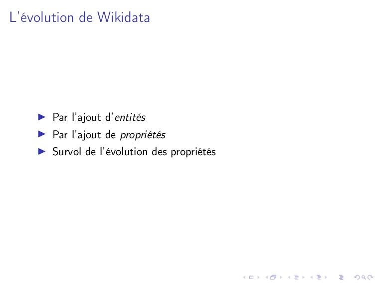 L'évolution de Wikidata Par l'ajout d'entités P...