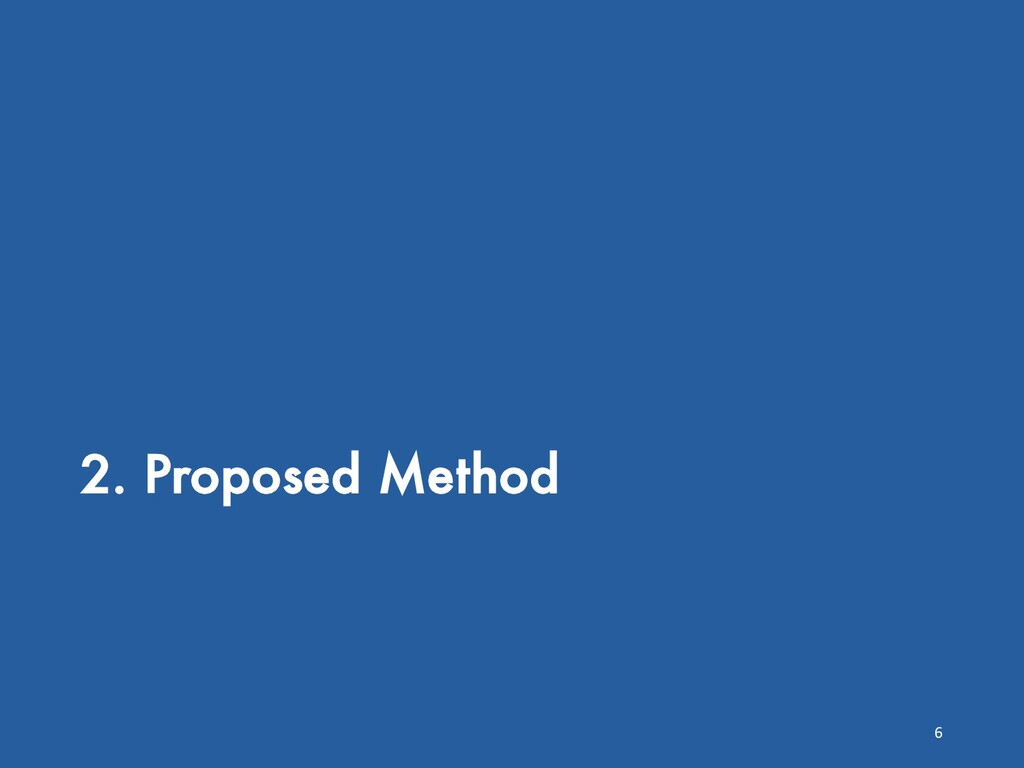2. Proposed Method 6