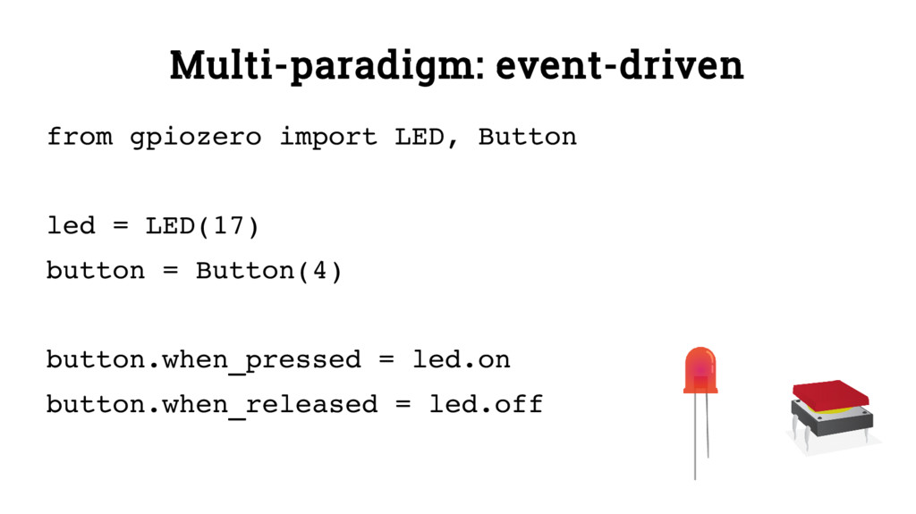 Multi-paradigm: event-driven from gpiozero impo...
