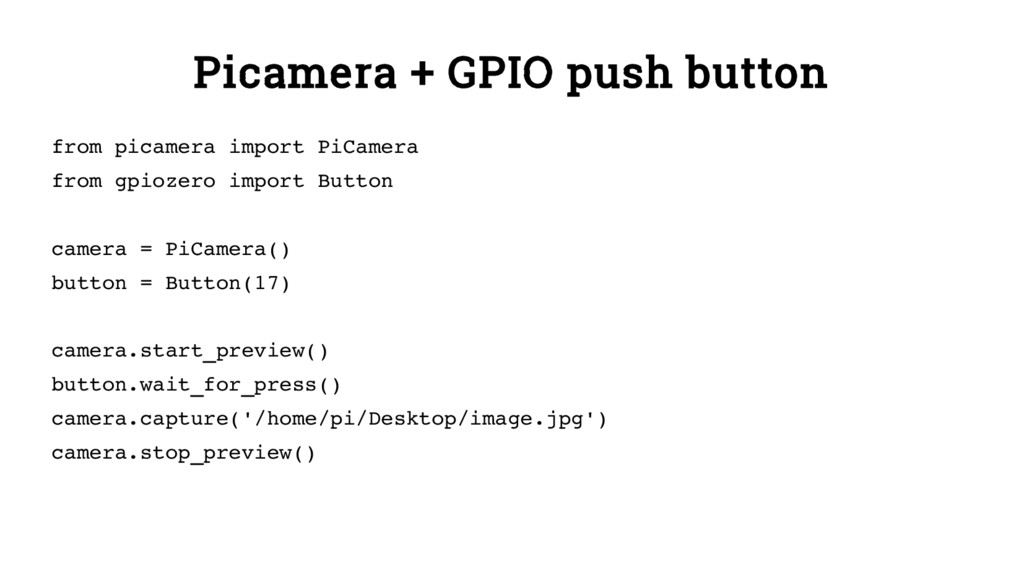 Picamera + GPIO push button from picamera impor...