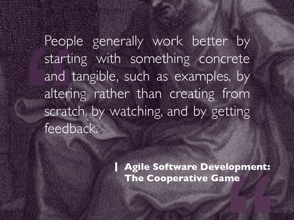 """"""" People generally work better by starting with..."""