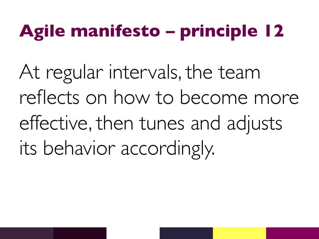 Agile manifesto – principle 12  At regular in...