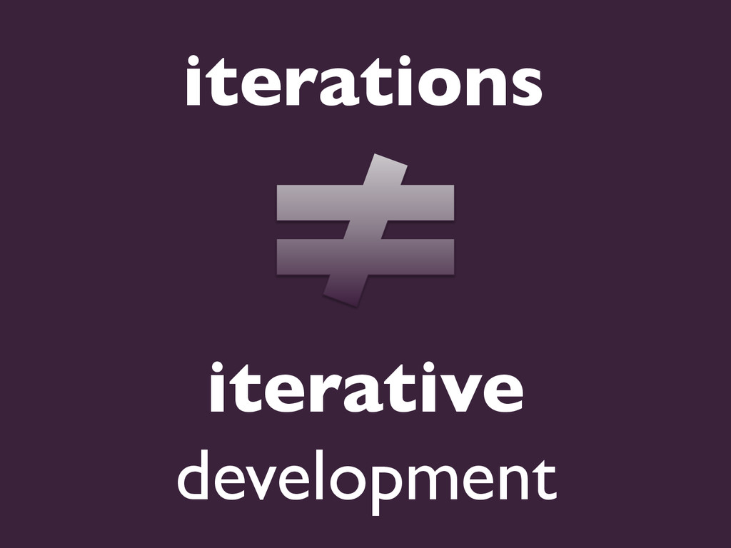iterations  iterative  development