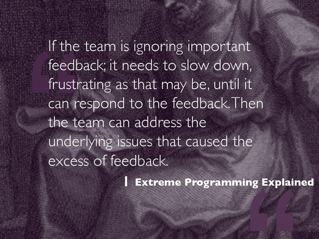 """"""" If the team is ignoring important feedback; i..."""