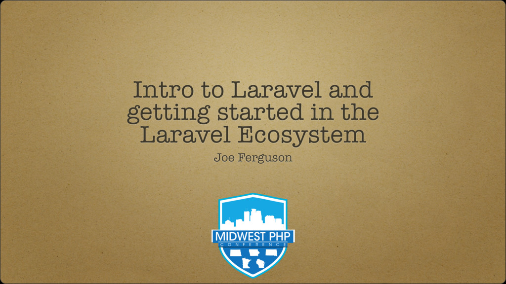 Intro to Laravel and getting started in the Lar...