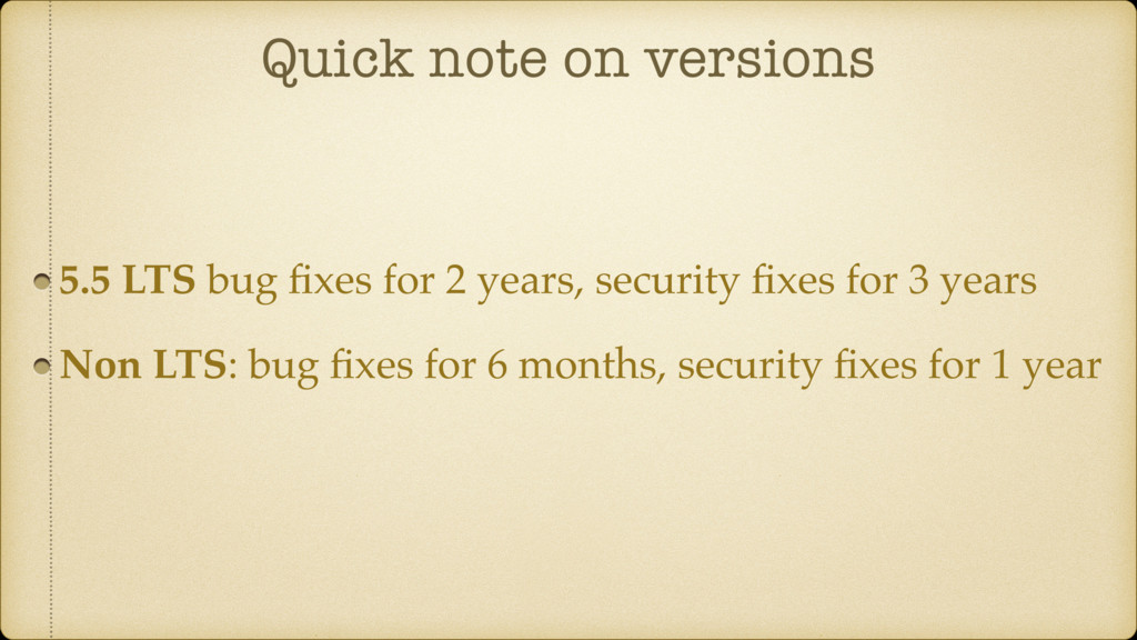 Quick note on versions 5.5 LTS bug fixes for 2 y...