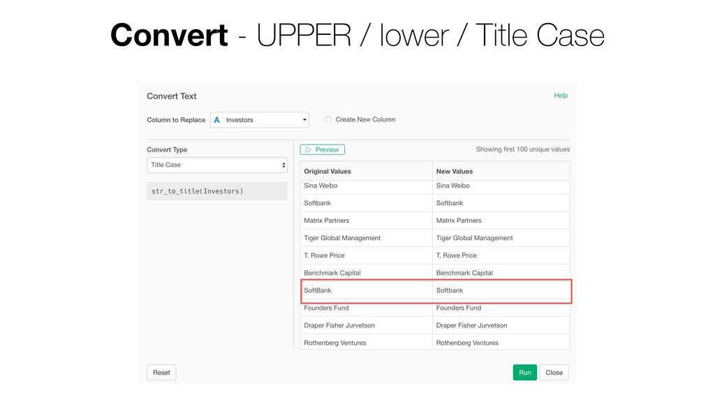 Convert - UPPER / lower / Title Case