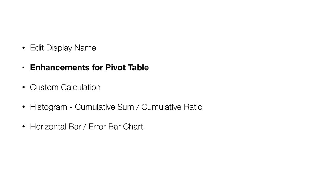• Edit Display Name • Enhancements for Pivot Ta...