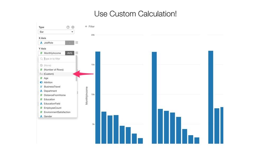 Use Custom Calculation!