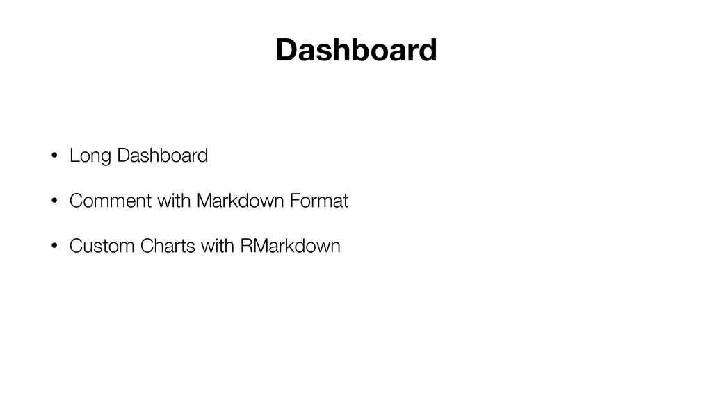 • Long Dashboard • Comment with Markdown Format...