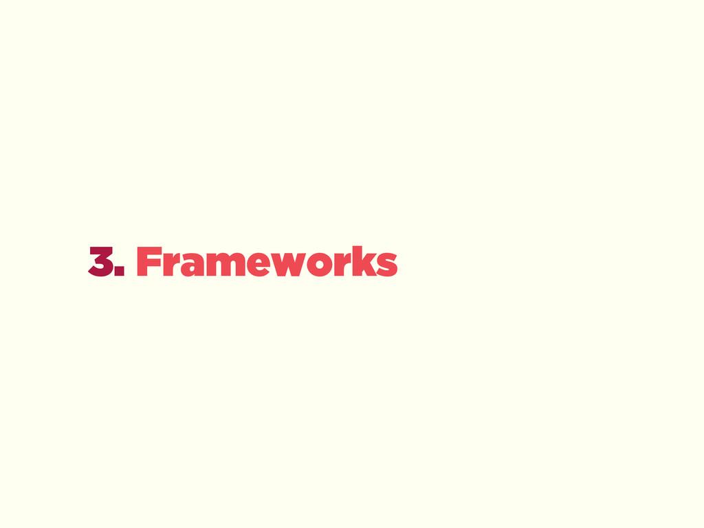 3. Frameworks